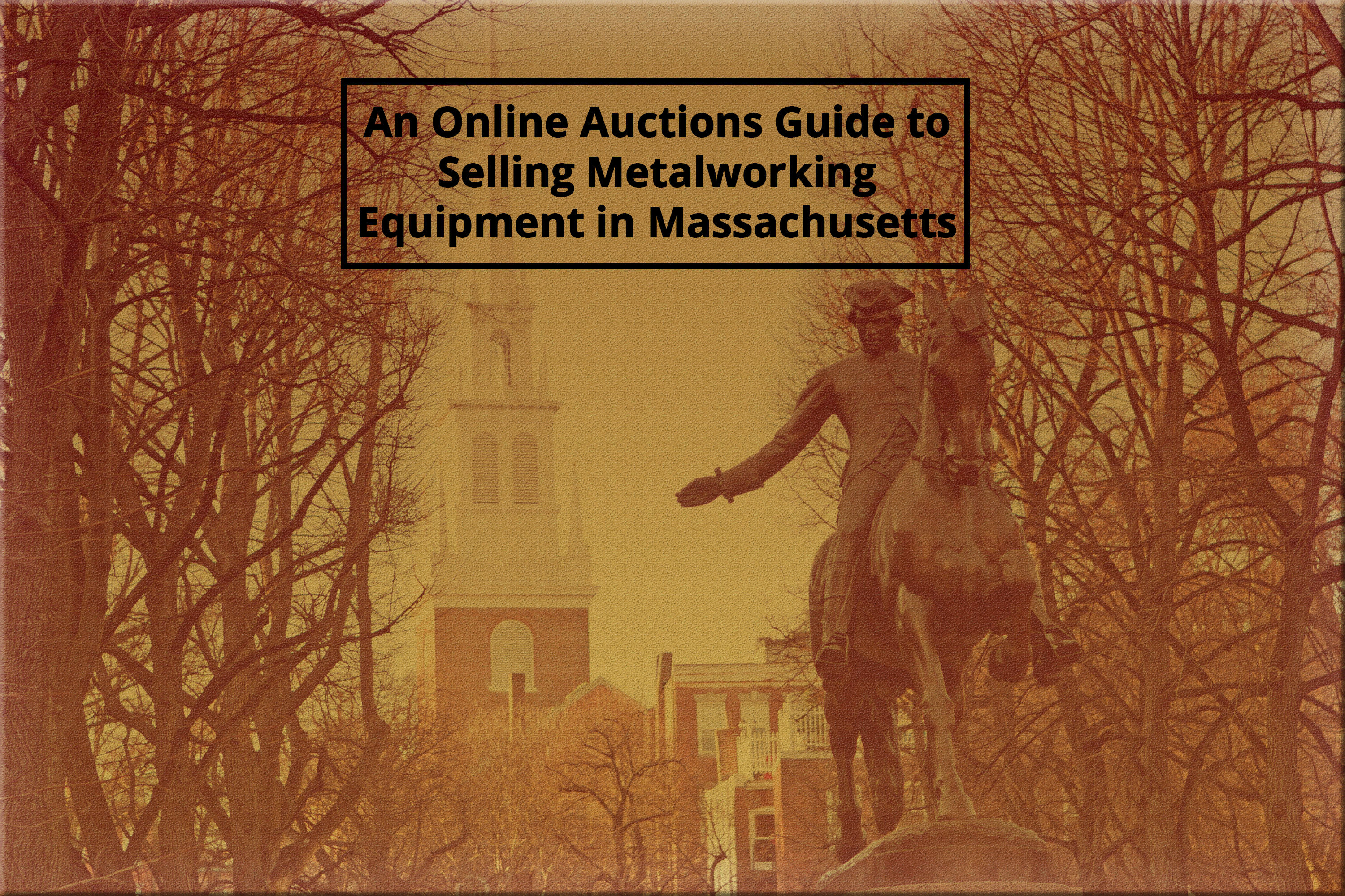 An Online Auctions Guide to Selling Metalworking Equipment in Massachusetts